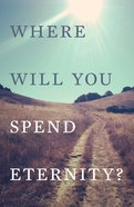Where Will You Spend Eternity? (25 Pack) (Kjv) Booklet