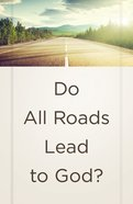 Do All Roads Lead to God? (25 Pack) (Ats) Booklet