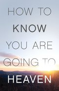 How to Know You Are Going to Heaven (Pack of 25) (Esv) Booklet