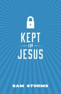 Kept For Jesus ESV (Pack Of 25) Booklet