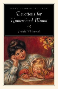 101 Devotions For Home School Moms