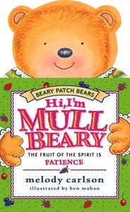 Hi, Im Mullbeary (Patience) (Beary Patch Bears Series)