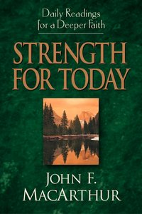 Daily Readings For Deeper Faith: Strength For Today