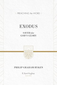 Exodus - Saved For Gods Glory (Preaching The Word Series)
