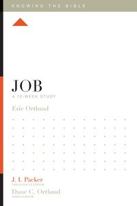 Job (12 Week Study) (Knowing The Bible Series)