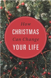 How Christmas Can Change Your Life ESV (25 Pack)