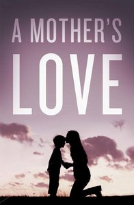 Mothers Love, a (ESV) (Pack Of 25)