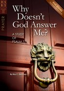 Why Doesn't God Answer Me? (Discovery Series Bible Study) Paperback