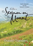Studies in the Sermon on the Mount: God's Character and the Believer's Conduct Hardback