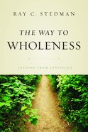 The Way to Wholeness: Lessons From Leviticus Paperback