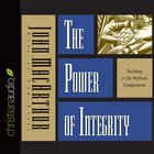 The Power of Integrity (Unabridged, 5 Cds)