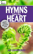 Hymns From the Heart: Modern Words to Well Known Tunes eBook