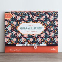 2017 16-Month Family Planner: Living Life Together (Floral)