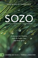 Sozo Saved Healed Delivered Paperback