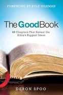 The Good Book: 40 Chapters That Reveal the Bible's Biggest Ideas Hardback