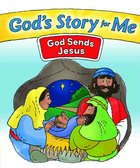 God Sends Jesus (#2 in God's Story For Me Series) Paperback