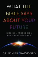 What the Bible Says About Your Future eBook