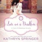 Love on a Deadline (Year Of Wedding Story Novella Series) eAudio