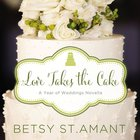 Love Takes the Cake: A September Wedding Story (Year Of Wedding Story Novella Series) eAudio