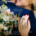 To Have and to Hold (Year Of Wedding Story Novella Series) eAudio