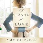 A Season of Love (Kauffman Amish Bakery Series) eAudio