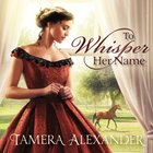 To Whisper Her Name (#01 in A Belle Meade Plantation Series) eAudio