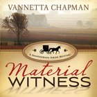 Material Witness (A Shipshewana Amish Mystery Series) eAudio