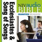 NIV, Audio Bible, Dramatized: Ecclesiastes and Song of Songs, Audio eAudio