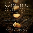 Organic Outreach: Audio Lectures eAudio