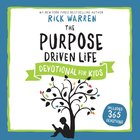 The Purpose Driven Life Devotional For Kids eAudio