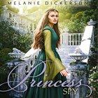 The Princess Spy (#05 in Hagenheim - My Fairy Tale Romance Series) eAudio