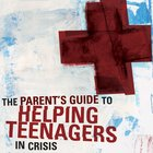 A Parent's Guide to Helping Teenagers in Crisis eAudio