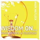 Wisdom on ? Music, Movies and Television (Wisdom On Series) eAudio