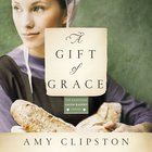 A Gift of Grace (Kauffman Amish Bakery Series) eAudio