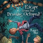 Escape From the Drooling Octopod! (#03 in The Star-fighters Of Murphy Street Series) eAudio