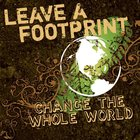 Leave a Footprint - Change the Whole World (Invert Series)