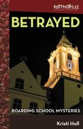 Betrayed (#02 in Boarding School Mysteries Series)
