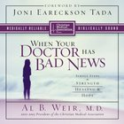 When Your Doctor Has Bad News (Christian Medical Association Resources Series) eAudio