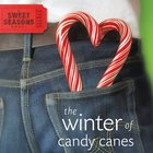 The Winter of Candy Canes (Sweet Seasons Series) eAudio