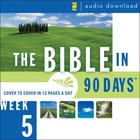 Bible in 90 Days: Week 5:1 Chronicles 1:1 - Nehemiah 13: The 31 eAudio