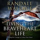Living the Braveheart Life eAudio
