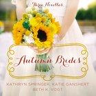 Autumn Brides (A Year Of Weddings Novella Series) eAudio