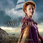 My Enemy, My Heart (#01 in Ashford Chronicles Series) eAudio