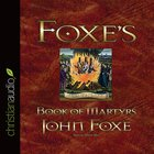 Foxe's Book of Martyrs (14 Cds Unabridged) CD