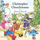 Christopher Churchmouse eAudio