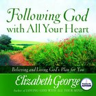 Following God With All Your Heart eAudio