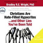 Christians Are Hate-Filled Hypocrites...And Other Lies You've Been Told eAudio
