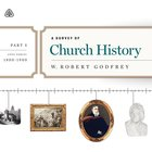 A Survey of Church History: Part 5 Ad 1800-1900 Teaching Series eAudio