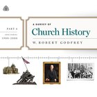 A Survey of Church History: Part 6 Ad 1900-2000 Teaching Series eAudio