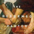The Reformed Pastor Teaching Series eAudio